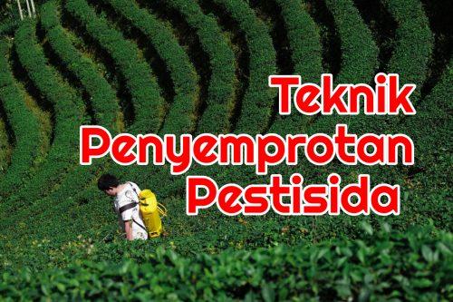 Teknik Penyemprotan Pestisida