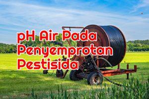 pH Air Penyemprotan Pestisida